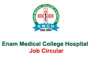 Enam Medical College Hospital Job Circular