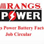 Rangs Power Battery Factory Job Circular