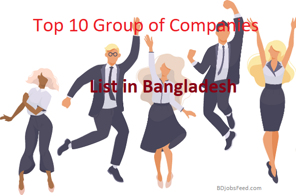 Top 10 Group of Companies list in Bangladesh