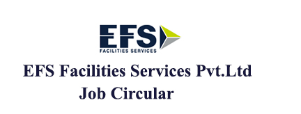EFS Facilities Services (Bangladesh) Pvt. Ltd Job Circular 2020