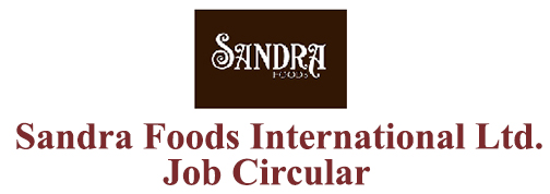 Sandra Foods International Ltd. Job Circular 2020